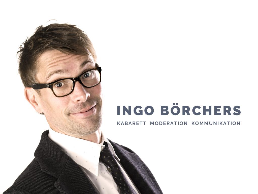 Ingo Börchers - Kabarett Moderation Kommunikation